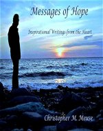 Messages Of Hope: Inspirational Writings from the Heart - Book Cover