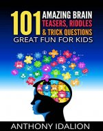 101 Amazing Brain Teasers, Riddles and Trick Questions:  Great Fun for Kids (riddles and brain teasers,Trick Questions For Kids,puzzles & games) - Book Cover