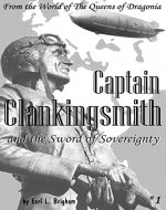 Captain Clankingsmith and the Sword of Sovereignty - Book Cover