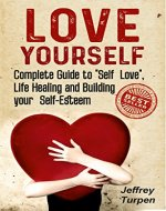 Love Yourself: Complete Guide to