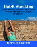 Habit Stacking: 31 MINDSET HACKS TO INCREASE PRODUCTIVITY & CAREER SUCCESS!!! (Self Improvement) - Book Cover