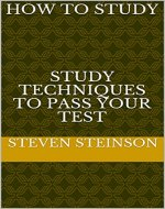 How to study     Study techniques to pass your test (Student, Studet Guide, School, Education) - Book Cover