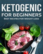 Ketogenic for beginners : Best recipes for weight loss, Keto lifestyle Meal Plans - Book Cover