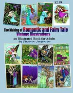 The Making of Romantic and Fairy Tale Vintage Illustrations II, an Illustrated Book for Adults - Book Cover