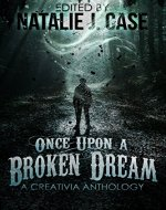 Once Upon A Broken Dream: A Creativia Anthology - Book Cover