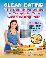 Clean Eating: The Definitive Guide To Complete Your Clean Eating Plan - Book Cover