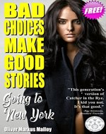 Bad Choices Make Good Stories: Going to New York (How...
