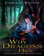 Why Dragons Hide (The Arclight Saga, Book 0) - Book Cover