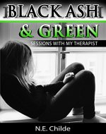 BLACK ASH & GREEN: (sessions with my therapist) - Book Cover