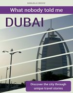 What nobody told me DUBAI: Discover the city through unique travel stories - Book Cover