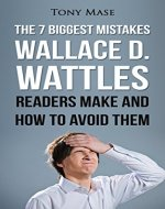 The 7 Biggest Mistakes Wallace D. Wattles Readers Make and...