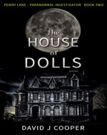 The House of Dolls (Penny Lane, Paranormal Investigator Book 2) - Book Cover