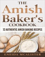 The Amish Baker's Cookbook: 73 Authentic Amish Baking Recipes - Book Cover