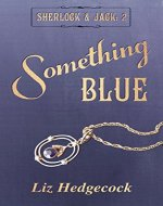 Something Blue (Sherlock & Jack Book 2) - Book Cover
