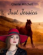 Just Jessica (Perfume, Ponies, and Prairies Book 3)