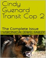 Cindy Guenard Transit Cop 2: The Complete Issue - Book Cover