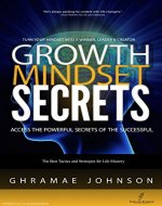 Growth Mindset Secrets: Access The Powerful Secrets Of The Successful - Book Cover