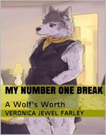 My Number One Break: A Wolf's Worth (A Wolf's Worth Album Book 3) - Book Cover