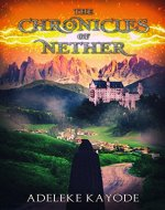 The Chronicles of Nether (Nether Chronicles Book 1) - Book Cover