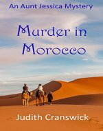 Murder in Morocco (The Aunt Jessica Mysteries Book 1) - Book Cover