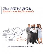 The NEW ROI: Return on Individuals: Do you believe that...