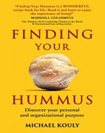 Finding Your Hummus: Discover your personal and organizational purpose - Book Cover