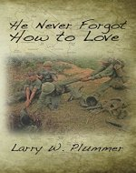 He Never Forgot How to Love - Book Cover
