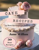Cake Recipes: 50 Best Recipes for Family - Book Cover