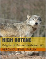 High Octane: Origins of Emma Vardaman #1 - Book Cover