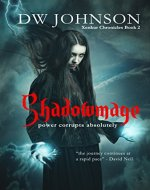 Shadowmage: Epic Sword and Sorcery Action Adventure (Xenkur Chronicles Book 2) - Book Cover