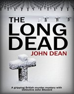 THE LONG DEAD: A gripping British murder mystery with detective John Blizzard - Book Cover