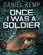 Once I Was A Soldier - Book Cover