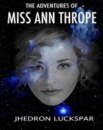 The Adventures Of Miss Ann Thrope: An Assassin's Story of Time Time Travel Adventure, Friendship Series Book 2 - Book Cover