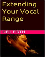 Extending Your Vocal Range (Improve Your Singing Voice Book 7) - Book Cover