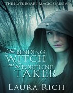 The Binding Witch and the Fortune Taker: The Kate Roark Magic Series #1 - Book Cover