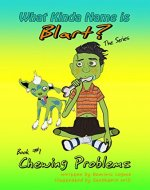 What Kinda Name is Blart?: Chewing Problems - Book Cover