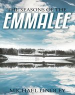 The Seasons of the EmmaLee: One grand ship. Two love affairs, decades apart. An idyllic summer resort town torn apart by betrayal, murder and shattered dreams. (The Charlevoix Summer Series Book 1) - Book Cover