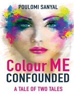 Colour Me Confounded: A Tale of Two Tales - Book Cover