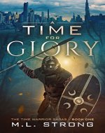 A TIME FOR GLORY: THE TIME WARRIOR SAGAS Book One - Book Cover