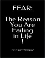 FEAR. The Reason You Are Failing in Life ! - Book Cover