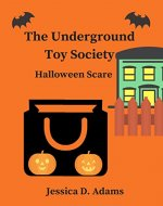 The Underground Toy Society Halloween Scare - Book Cover