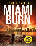 Miami Burn (Titus South Florida Mystery Thriller Series Book 1) - Book Cover