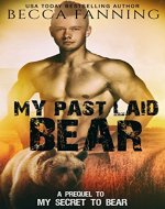 My Past Laid Bear: A Prequel to My Secret To Bear - Book Cover