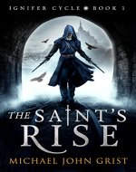 The Saint's Rise (Ignifer Cycle Book 1) - Book Cover