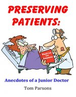 Preserving Patients: Anecdotes of a Junior Doctor - Book Cover