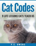Cat Codes: 9 Life Lessons Cats Teach Us (Cats, Kittens, Pets, Pouncing Cats) - Book Cover