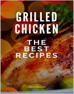 Grilled chicken: The best recipes - Book Cover