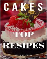 Cakes: Top recipes - Book Cover