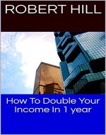How To Double Your Income In 1 year