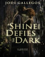 A Shine that Defies the Dark: A Stand Alone Historical Romance - Book Cover